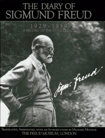 THE DIARY OF SIGMUND FREUD 1929 - 1939 | a Record of the Final Decade