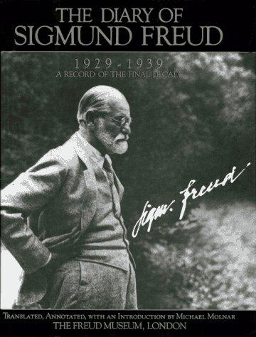 The Diary of Sigmund Freud, 1929-1939: A Record of the Final Decade: Freud, Sigmund