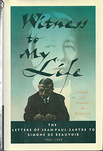 9780684193380: Witness to My Life: The Letters of Jean-Paul Sartre to Simone De Beauvoir, 1926-1939