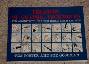 Treasury of Graphic Techniques: For Architects, Graphic Designers, and Sue Goodman (9780684193410) by Tom Porter; Sue Goodman