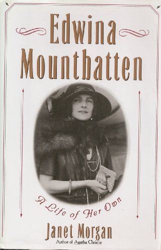 Edwina Mountbatten: A Life of Her Own: Janet Morgan