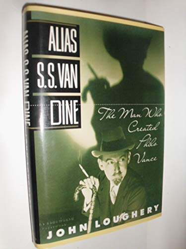 Alias S.S. Van Dine: The Man Who Created Philo Vance