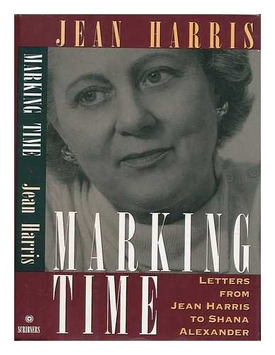 9780684193670: Marking Time: Letters from Jean Harris to Shana Alexander