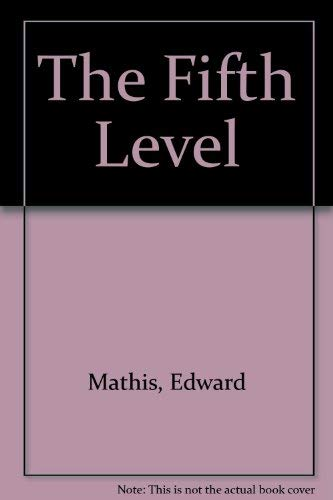 The Fifth Level: Mathis, Edward