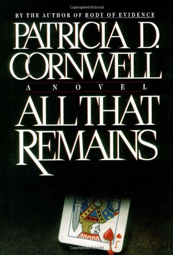 ALL THAT REMAINS [Signed Copy]: Cornwell, Patricia