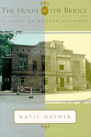 9780684194004: The House at the Bridge: A Story of Modern Germany