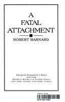 A Fatal Attachment: Barnard, Robert