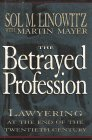 9780684194165: The Betrayed Profession: Lawyering at the End of the Twentieth Century
