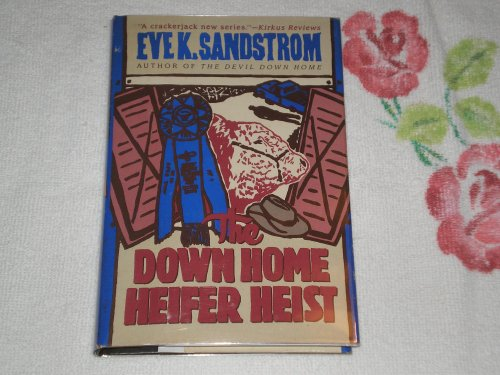 The Down Home Heifer Heist: A Sam and Nicky Titus Mystery: Sandstrom, Eve K.