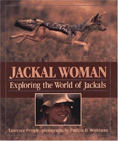 Jackal Woman: Exploring the World of Jackals: Pringle, Laurence