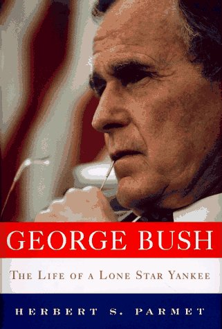 9780684194523: George Bush: The Life of a Lone Star Yankee