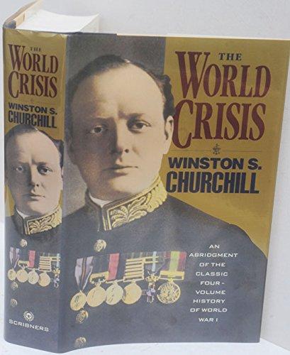 The World Crisis: An Abridgement of the: Churchill, Winston