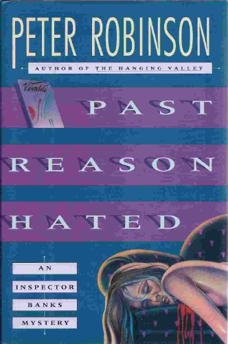 9780684195292: Past Reason Hated: An Inspector Banks Mystery