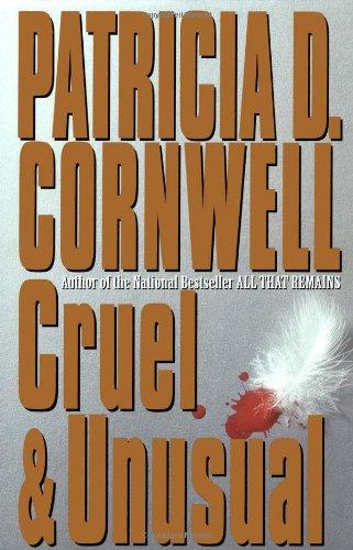 Cruel and Unusual: Cornwell, Patricia