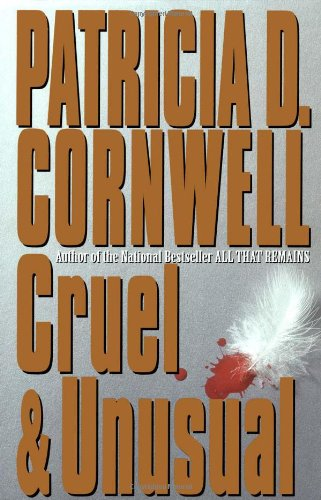 9780684195308: Cruel and Unusual (Kay Scarpetta Mysteries)