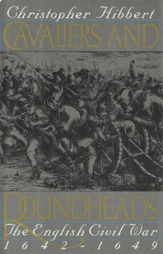 Cavaliers and Roundheads: The English Civil War,: Hibbert, Christopher