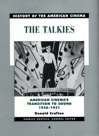 9780684195858: 4: History of the American Cinema: The Talkies: American Cinema's Transition to Sound, 1926-1931