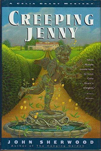 Creeping Jenny: A Celia Grant Mystery: John Sherwood