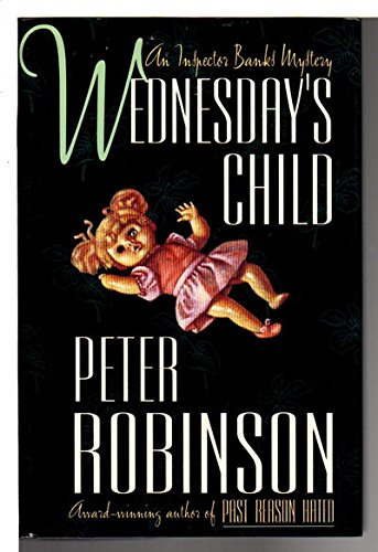 Wednesday's Child ***SIGNED***: Peter Robinson
