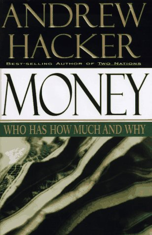 9780684196466: Money: Who Has How Much and Why