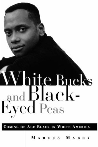 White Bucks and Black-Eyed Peas: Coming Of Age Black In White America: Marcus Mabry