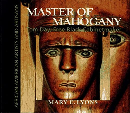 9780684196756: Master of Mahogany: Tom Day, Free Black Cabinetmaker (African-American Artists and Artisans)