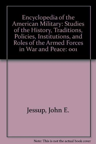 9780684196954: Encyclopedia of the American Military: Studies of the History, Traditions, Policies, Institutions, and Roles of the Armed Forces in War and Peace