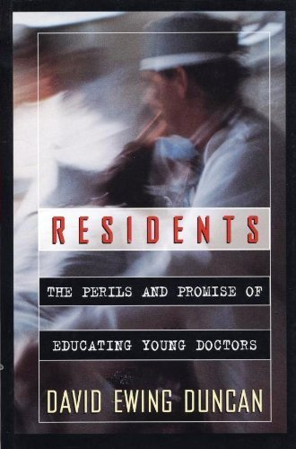 9780684197098: Residents: The Perils and Promise of Educating Young Doctors