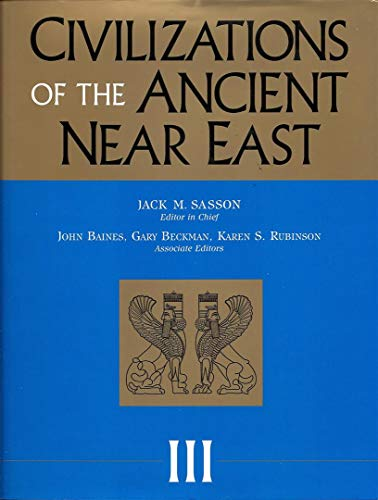 9780684197227: Civilizations of the Ancient Near East (Part 6 Economy and Trade, Part 7 Technology and Artistic Production, Part 8 Religion and Science, Volume 3)