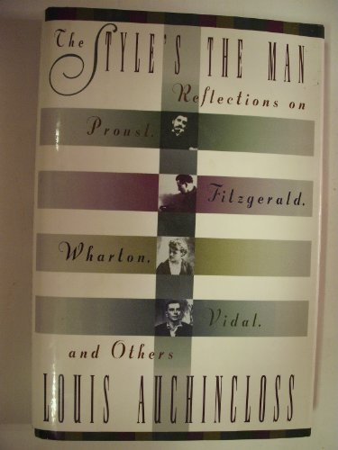 9780684197425: The Style's the Man: Reflections on Proust, Fitzgerald, Wharton, Vidal, and Others
