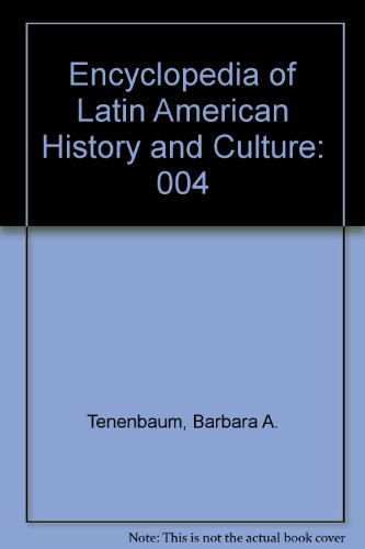 Encyclopedia of Latin American History and Culture: Tenenbaum, Barbara A.