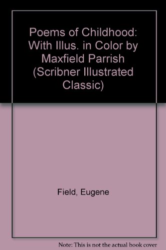 Poems of Childhood: With Illus. in Color: Eugene Field, Maxfield
