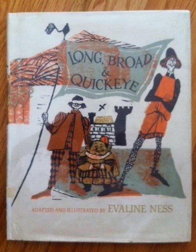 Long, Broad and Quickeye,: Ness, Evaline.