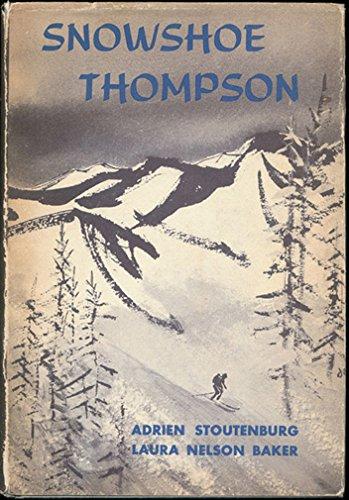 Snowshoe Thompson: Adrien Stoutenburg