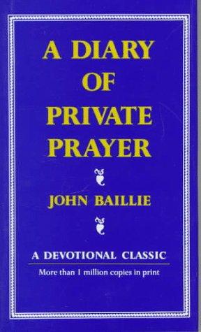 A Diary of Private Prayer: Baillie, John