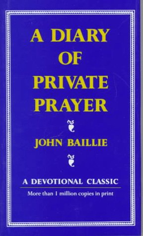 Diary Of Private Prayer (Scribner Classic): Baillie, John