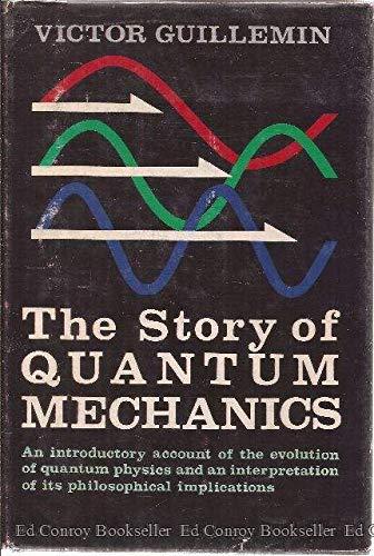 The Story of Quantum Mechanics: Guillemin, Victor