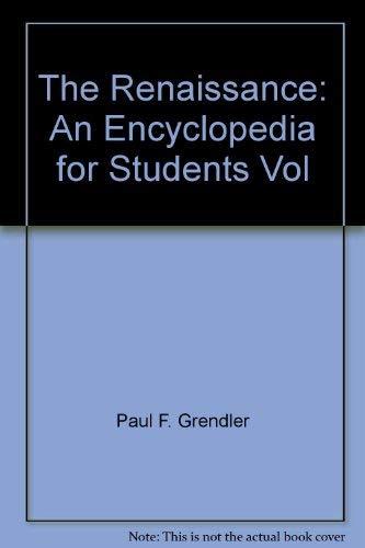 9780684312828: The Renaissance: An Encyclopedia for Students Vol