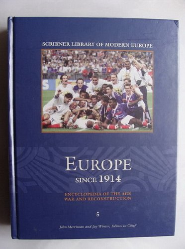 9780684313702: Europe Since 1914: Encyclopedia of the Age War and Reconstruction Vol 5 (Scribner Library of Modern Europe)