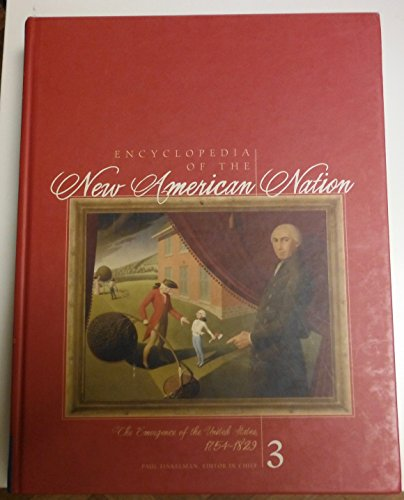 9780684314402: Encyclopedia of the New American Nation: The Emergence of the United States 1754-1829 Vol Three 0684314401
