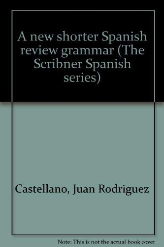 A new shorter Spanish review grammar (The: Castellano, Juan Rodriguez