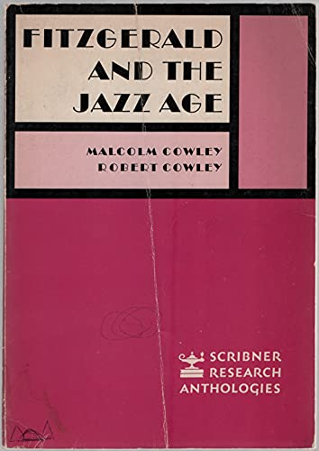 Fitzgerald and the jazz age: Cowley, Malcolm