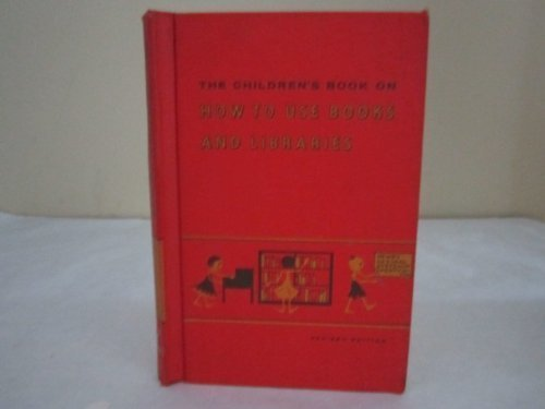 9780684515410: The Children's Book on How to Use Books and Libraries