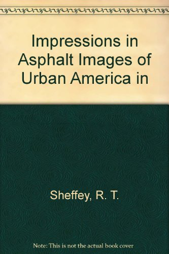 Impressions in Asphalt: Images of Urban America in Literature: Sheffey, Ruthe T & Eugenia Collier