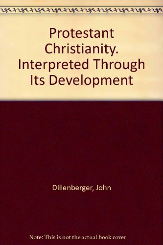 9780684717494: Protestant Christianity Interpreted Through its Development