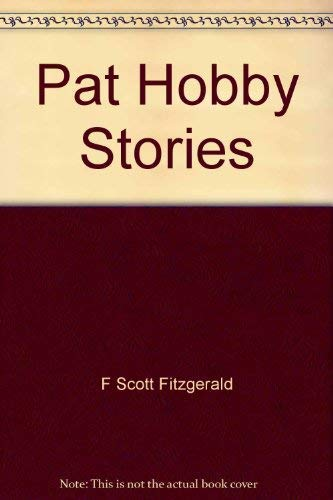 Pat Hobby Stories: Fitzgerald, F Scott
