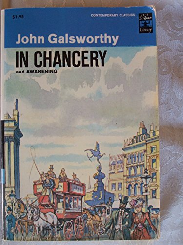 In Chancery, and Awakening.: Galsworthy, John