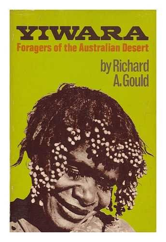 9780684717876: Yiwara Foragers of the Australian Desert
