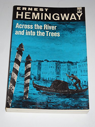 Across the River and Into the Trees: Ernest Hemingway