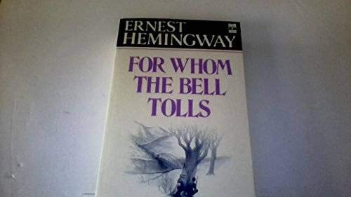 For Whom the Bell Tolls: HEMINGWAY, Ernest.